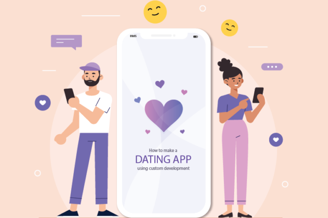 How to Make a Dating App Using Custom Development?