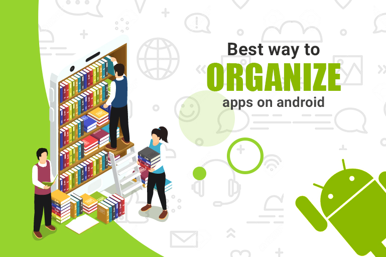 https://www.coretechies.com/wp-content/uploads/2020/05/What-are-the-best-ways-to-Organise-Applications-on-Android-Phone.jpg