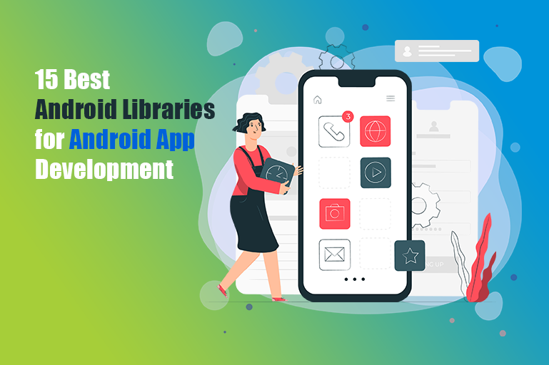https://www.coretechies.com/wp-content/uploads/2020/06/15-Best-Android-Libraries-for-Android-App-Development.png
